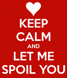 keep-calm-and-let-me-spoil-you